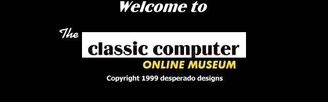 The Classic Computer Online Museum